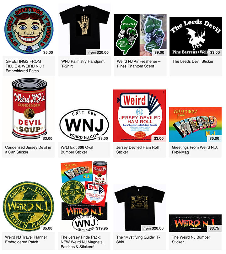 Visit our shop for all of your Weird NJ needs: Magazines, Books, Shirts, Patches, Hats, Stickers, Magnets, Air Fresheners. Show the world your Jersey pride some of our Jersey-centric goodies!